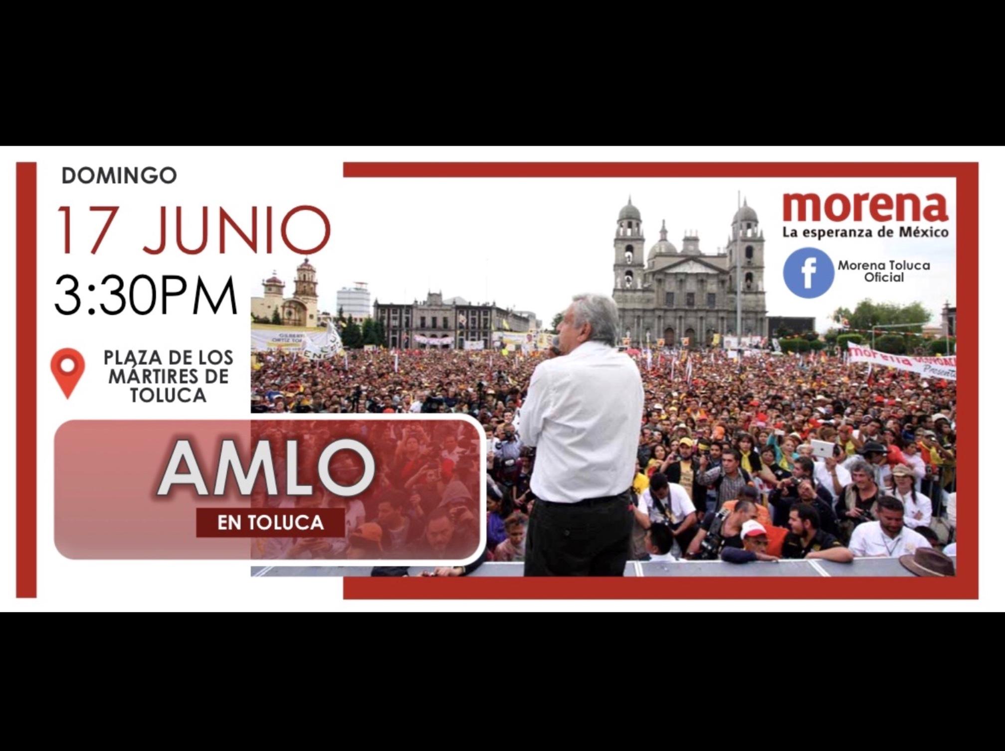 """""""Toda la carne al asador"""", Próximo domingo: AMLO en Toluca"""